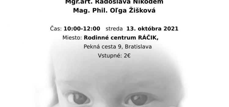 Podporné stretnutie dojčiacich a nosiacich matiek v Ráčiku  13.10.2021, 10:00-12:00